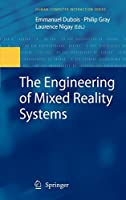 The Engineering of Mixed Reality Systems (Human–Computer Interaction Series)
