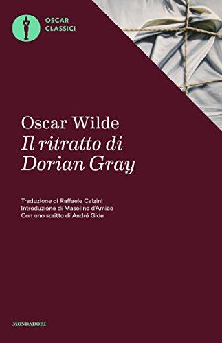 Il ritratto di Dorian Gray (Mondadori): Introduzione di Masolino d'Amico. Postfazione di André Gide (Oscar classici Vol. 19)