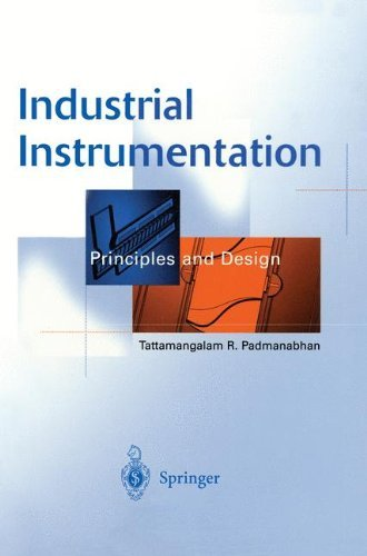 Industrial Instrumentation: Principles and Design