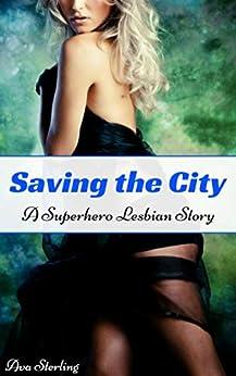 Saving the City: A Superhero Lesbian Story by [Ava Sterling]
