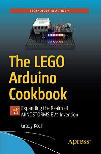 The LEGO Arduino Cookbook Expanding the Realm of MINDSTORMS EV3 Invention product image