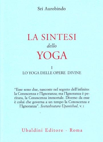La sintesi dello yoga (Vol. 1)