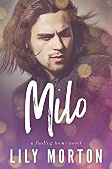 Milo (Finding Home Book 2) by [Lily Morton]