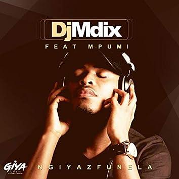 Ngiyazfunela (feat. Mpumi)