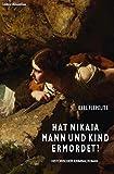 Hat Nikaia Mann und Kind ermordet? - Historischer Kriminalroman