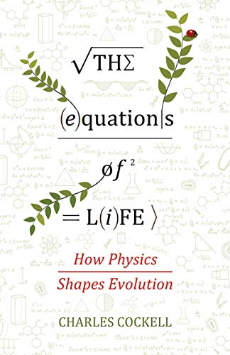 The Equations of Life: How Physics Shapes Evolution (English Edition)