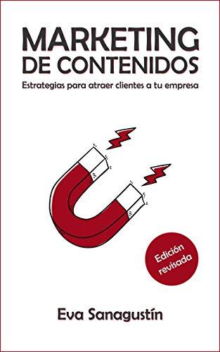 Marketing de contenidos: Estrategias para atraer clientes a tu empresa