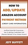 How To Add/Update Amazon Account Payment Method (Credit Card Information): Unofficial Guide With Screenshots - How To Add New Credit/Debit Card ... Guide To Update Amazon Account Information)