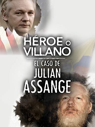 ¿Héroe o villano? El caso de Julian Assange