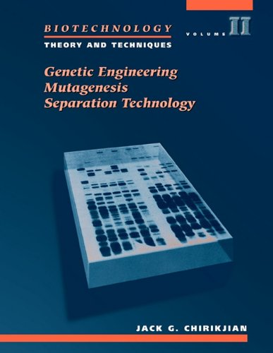 Biotechnology: Theory and Techniques : Genetic Engineering Mutagenesis Separation Technology: Theory & Techniques: 002