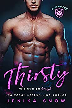 Thirsty (Black Wolf Pack Book 1) by [Jenika Snow]