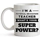 Taza de café del profesor de educación física Taza - Soy un profesor de educación física. ¿Cuál es su superpoder?