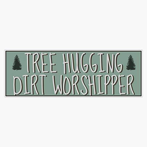 Tree Hugging Dirt Worshipper Hippie Sticker Vinyl Decal Wall Laptop Window Car Bumper Sticker 5'