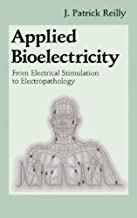 Applied Bioelectricity: From Electrical Stimulation to Electropathology (Studies in British Literature; 37)