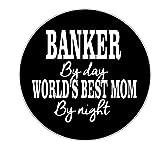 Gifts & Gadgets Co. Anstecknadel mit Aufschrift 'Banker by Day Worlds Best Mum by Night', 58 mm, groß, rund, bedruckt, Reversnadel