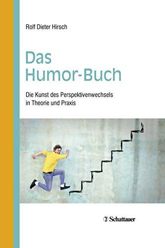 Das Humor-Buch: Die Kunst des Perspektivenwechsels in Theorie und Praxis