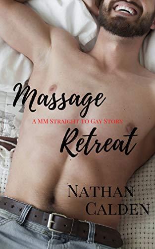 Massage Retreat: A MM Straight to Gay Story (English Edition)