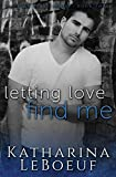Letting Love Find Me (Damaged Heart Series)