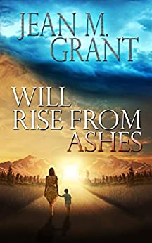 Will Rise from Ashes by [Jean M. Grant]
