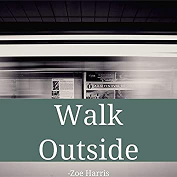 Walk Outside