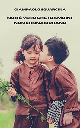 Non è vero che i bambini non si innamorano
