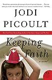 Keeping Faith: A Novel (P.S.)