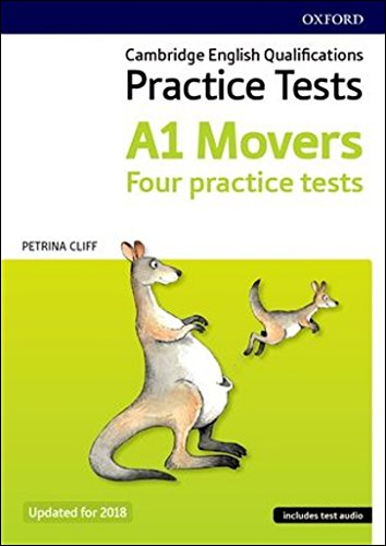 Cambridge Young Learners English Tests: Movers (Revised 2018 Edition): Practice for Cambridge English Qualifications A1 Movers level (Practice Tests)