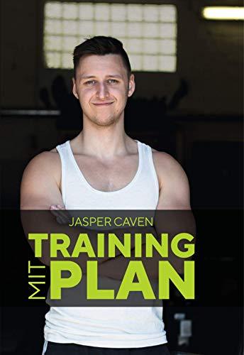 Training mit Plan - Mit optimiertem Krafttraining und der perfekten Ernährung zu mehr Muskelaufbau & Kraftaufbau. Inklusive Trainingspläne für Anfänger, Fortgeschrittene & Profis