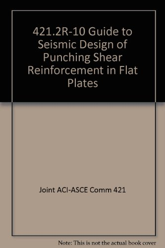 421.2R-10 Guide to Seismic Design of Punching Shear Reinforcement in Flat Plates