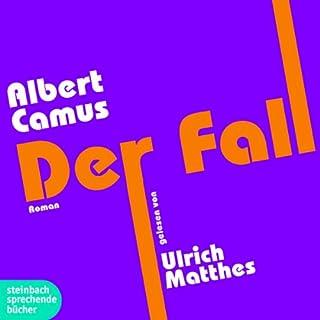 Der Fall                   Autor:                                                                                                                                 Albert Camus                               Sprecher:                                                                                                                                 Ulrich Matthes                      Spieldauer: 3 Std. und 45 Min.     50 Bewertungen     Gesamt 4,5