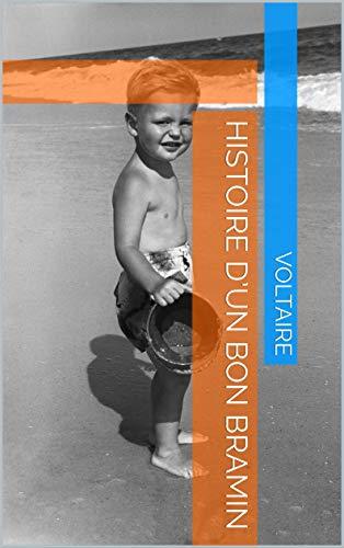 Histoire d'un bon Bramin (French Edition)