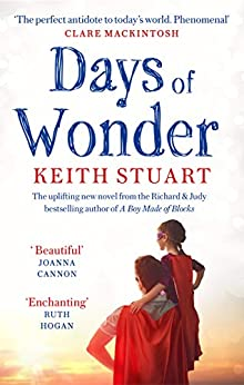 Days of Wonder: From the Richard & Judy Book Club bestselling author of A Boy Made of Blocks by [Keith Stuart]