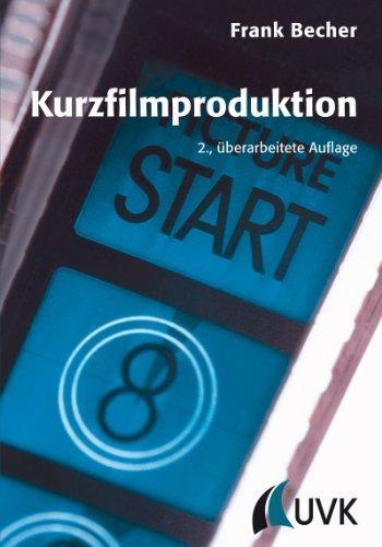 Kurzfilmproduktion von Frank Becher (2012) Broschiert
