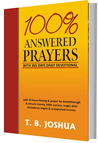100% ANSWERED PRAYERS WITH 363 DAYS DAILY DEVOTIONAL: With 24 Hours Fasting & Prayer For Breakthrough & Miracle Money, Bible Success, Magic Debt Abundance Angels & Unexpected Income