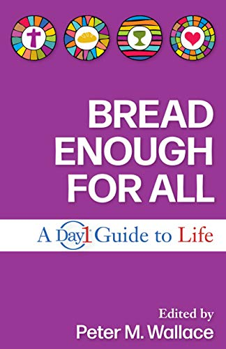 Bread Enough for All: A Day1 Guide to Life (English Edition)