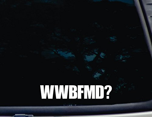 """WWBFMD? - 8"""" x 1 1/2"""" die Cut Vinyl Decal for Windows, Cars, Trucks, Tool Boxes, laptops, MacBook - virtually Any Hard, Smooth Surface"""