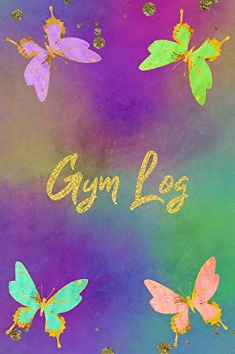Gym Log: Butterflies Training Exercise Planner With Fitness Workout And Equipment Tracker Journal Small Size Book Colorful Design Cover