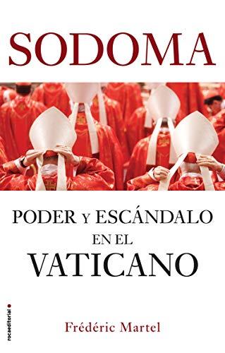 SODOMA: PODER Y ESCÁNDALO EN EL VATICANO - Frédéric Martel