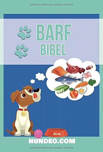 Barf Bibel: Für jeden, der seinen Hund individuell füttern will
