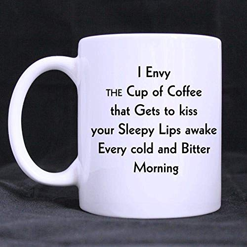 Lustiger Liebesthema-Becher und Neid der Tasse Kaffee, der erhält, Ihre schläfrigen Lippen zu küssen, wachen jedes kalte und bittere weiße Keramik Coffee Mugs11oz auf