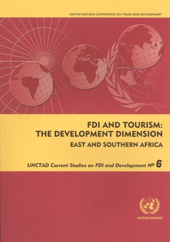 FDI and Tourism: The Development Dimensioneast and Southern Africa (Unctad Current Studies on FDI and Development)