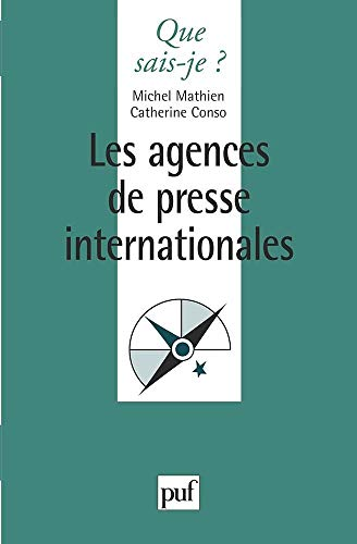 Les agences de presse internationales (Que sais-je?)