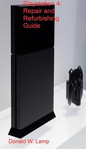 Playstation4: Repair and Refurbishing Guide (English Edition ...
