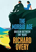 Morbid Age,The: Britain Between The Wars