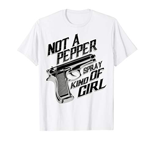 Funny Not A Pepper Spray Kind Of Shirt For Cool Girl