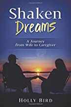 Shaken Dreams: A Journey from Wife to Caregiver