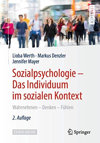 Sozialpsychologie – Das Individuum im sozialen Kontext: Wahrnehmen – Denken – Fühlen
