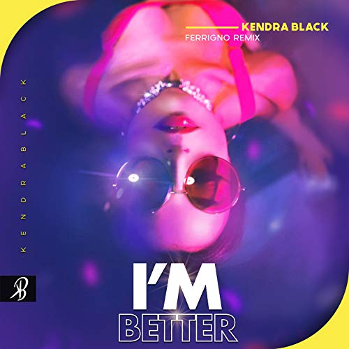 I'm Better (Ferrigno Remix)