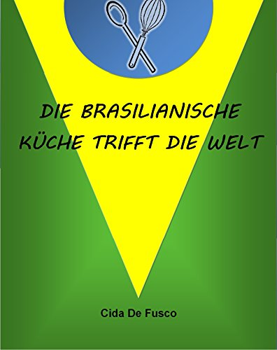 Brasilianische Küche Trifft Die Welt