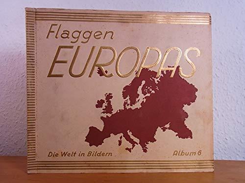 Flaggen Europas. Die Welt in Bildern Album 6 [Sammelbilderalbum - vollständig]